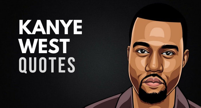 Kanye West Quotes About Life 2020