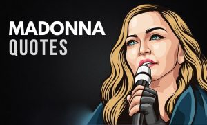 Madonna Quotes About Inspiration
