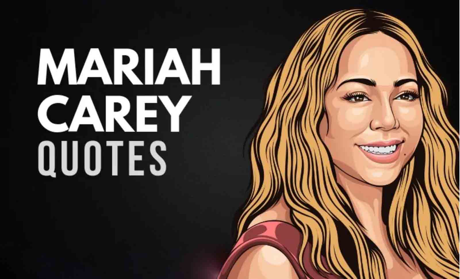 Mariah Carey Quotes