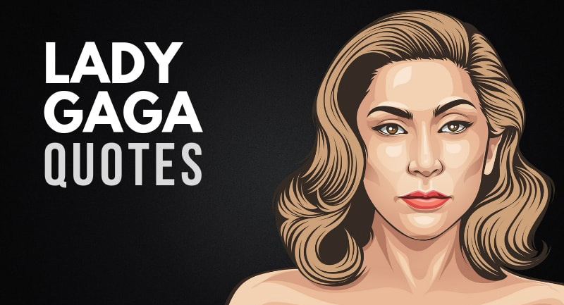Lady Gaga Quotes About Life