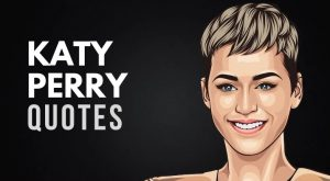 Katy Perry Quotes About Motivation