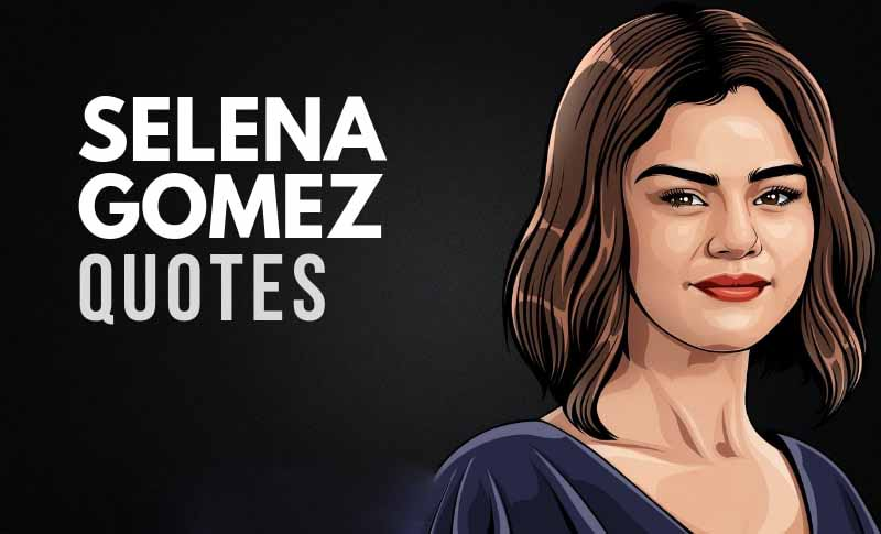 Selena Gomez Inspirational Quotes That Will Leave You Speechless
